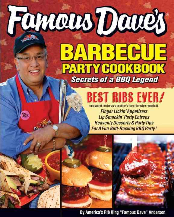 Famous Dave's Barbeque Party Cookbook By Anderson, Dave, America+ås Rib King +¦famous Dave+¦